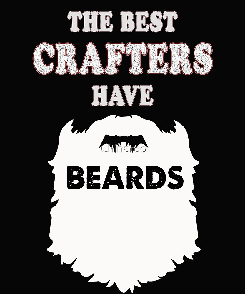 crafter beards gift t-shirt, crafting by Chinaroo