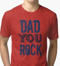 Fathers Day Dad You Rock Tri-blend T-Shirt