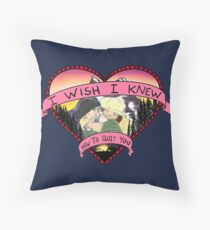 Wish I Knew How To Quit You Throw Pillow