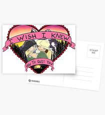 Wish I Knew How To Quit You Postcards