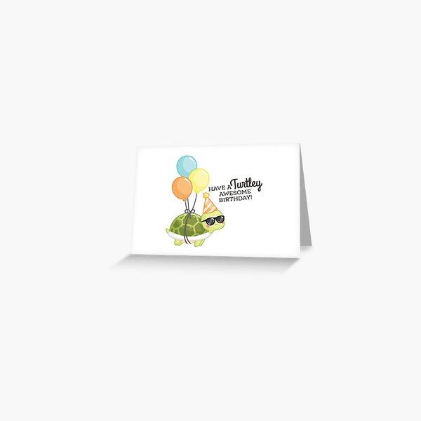 TURTLEY AWESOME BIRTHDAY Greeting Card