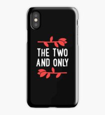 The Two And Only iPhone Case