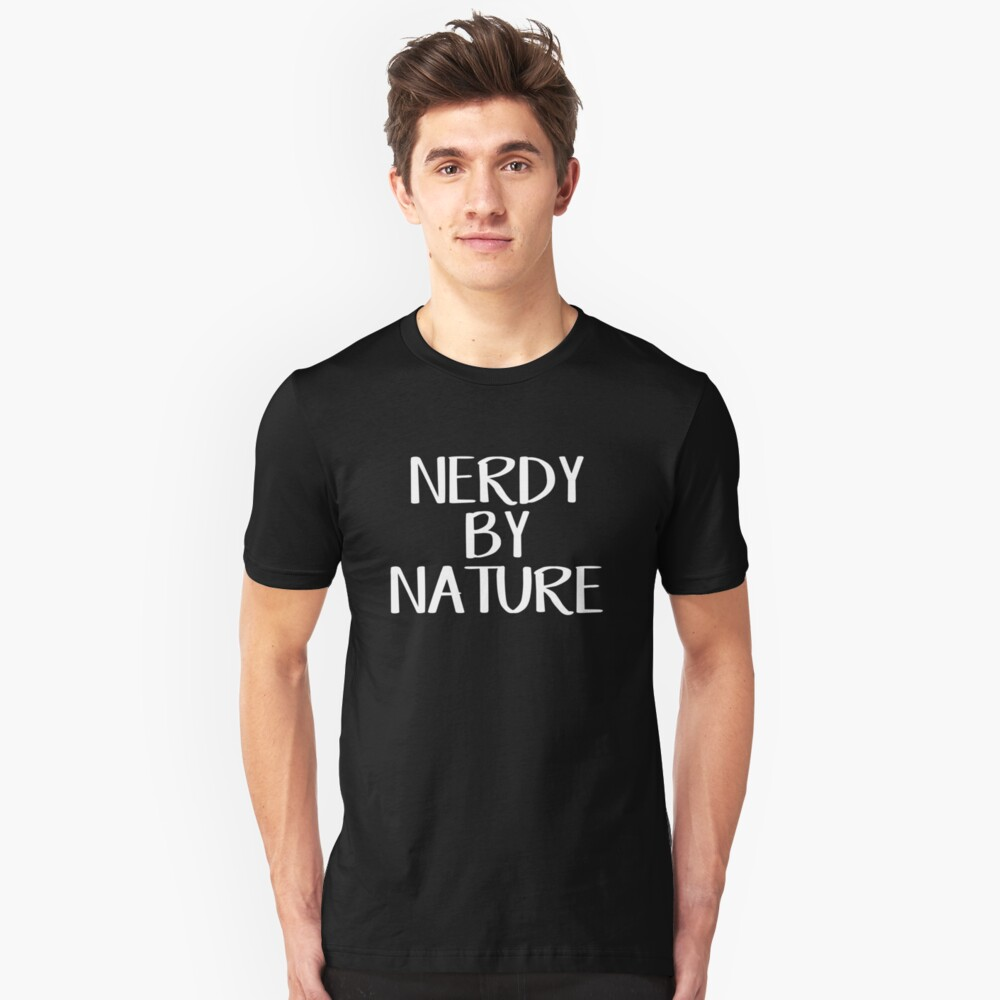 Nerdy by nature Unisex T-Shirt Front