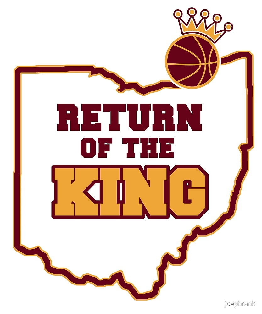 Return of the king- Cleveland Basketball Fan by joephrank