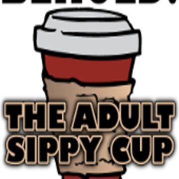 Adult Sippy Cup  by EpicDiscounts