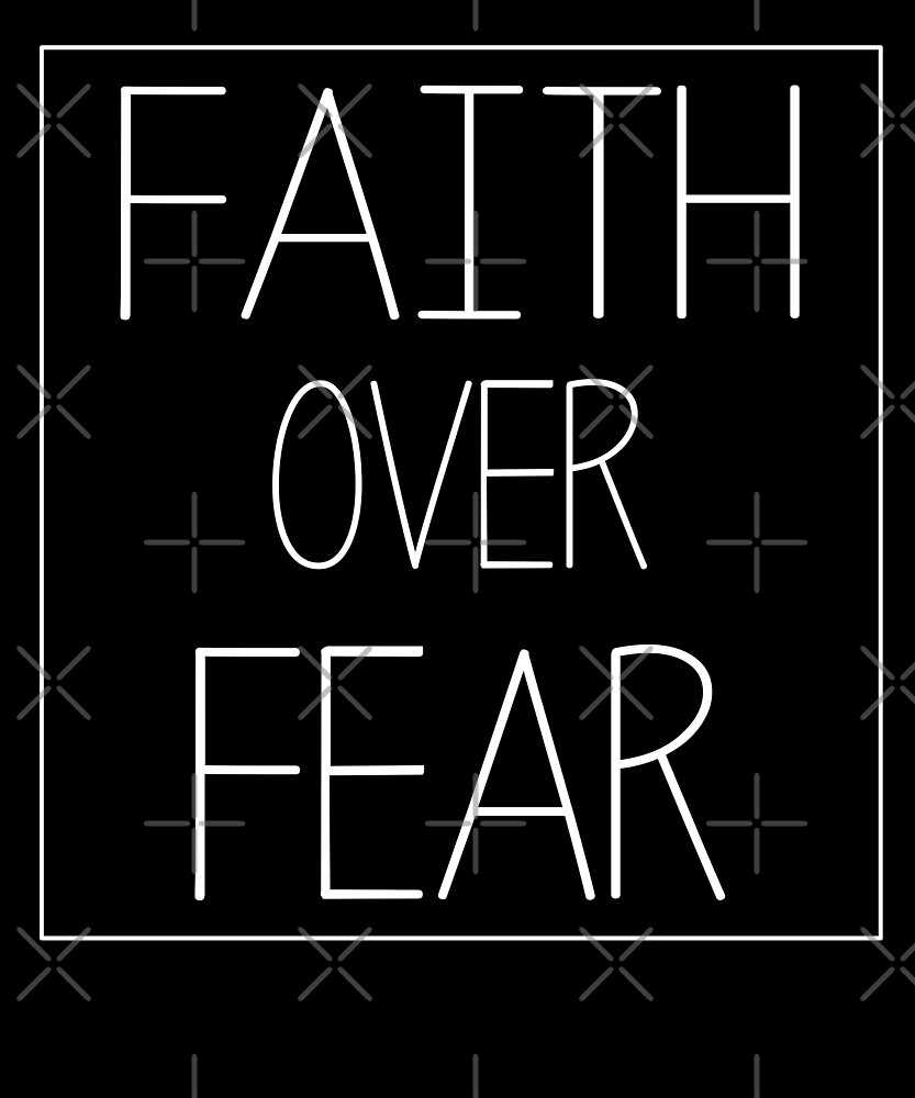Faith over Fear Quote T-Shirts Jesus Christian Shirt by Kimcf