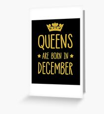 Queens Are Born In December Greeting Card