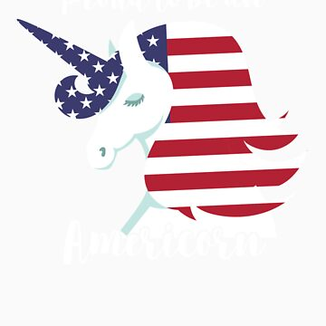 Proud to be an Americorn 4th of July America Unicorn Merica by Leafpile
