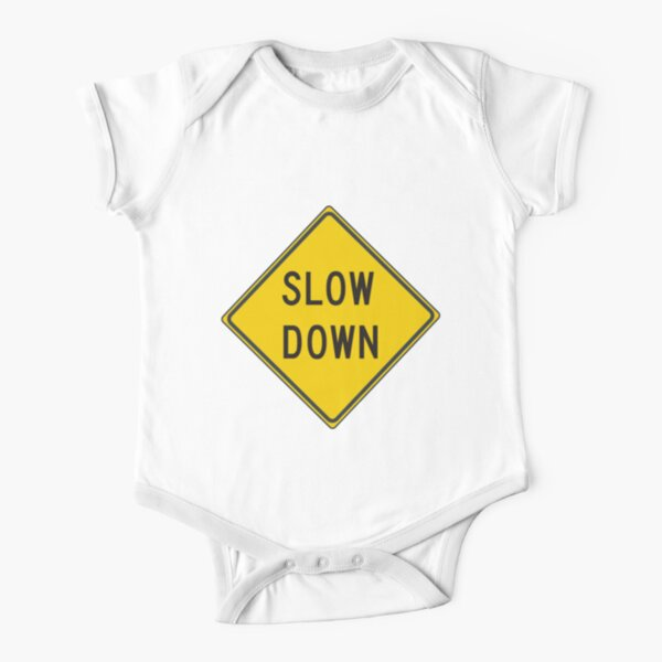 Slow Down, Traffic Sign, #SlowDown, #Slow, #Down, #TrafficSign,  #Traffic, #Sign, #danger, #safety, #road, #advice, #caveat, #symbol, #attention, #care Short Sleeve Baby One-Piece