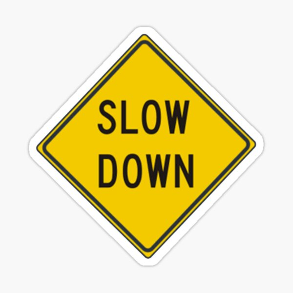 Slow Down, Traffic Sign, #SlowDown, #Slow, #Down, #TrafficSign,  #Traffic, #Sign, #danger, #safety, #road, #advice, #caveat, #symbol, #attention, #care Sticker
