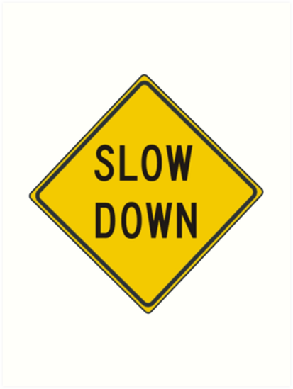 Slow Down, Traffic Sign, #SlowDown, #Slow, #Down, #TrafficSign,  #Traffic, #Sign, #danger, #safety, #road, #advice, #caveat, #symbol, #attention, #care by znamenski