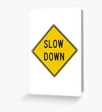 Slow Down, Traffic Sign, #SlowDown, #Slow, #Down, #TrafficSign,  #Traffic, #Sign, #danger, #safety, #road, #advice, #caveat, #symbol, #attention, #care Greeting Card