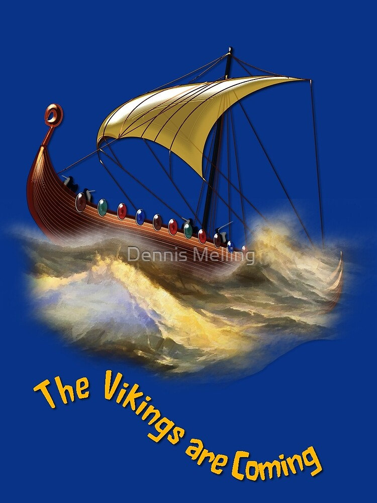 The Vikings are Coming design 8th century CE by Dennis Melling