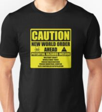 Caution - New World Order Ahead - Hazards T-Shirt