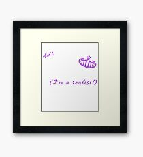 I (Don't) Believe in Fairytales I'm a Realist (Design Day 138) Framed Print
