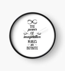The power of imagination makes us infinite - Black version Clock