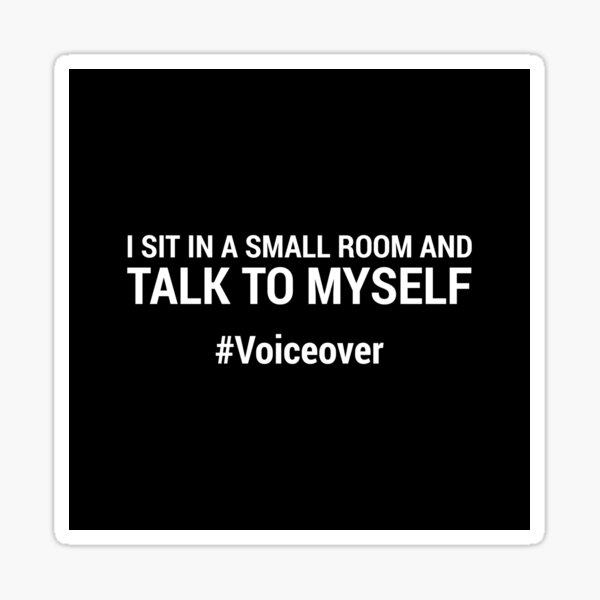 Talk To Myself #Voiceover Sticker