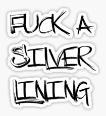Fuck a Silver Lining - Pray For The Wicked Sticker
