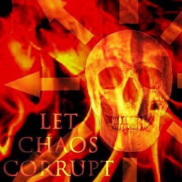 Let Chaos Corrupt! by MadYorkie666