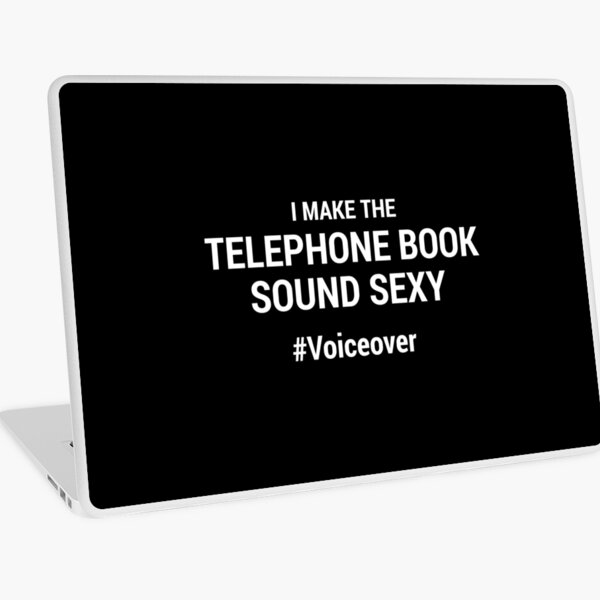 I Make the Telephone Book Sound Sexy #Voiceover Laptop Skin