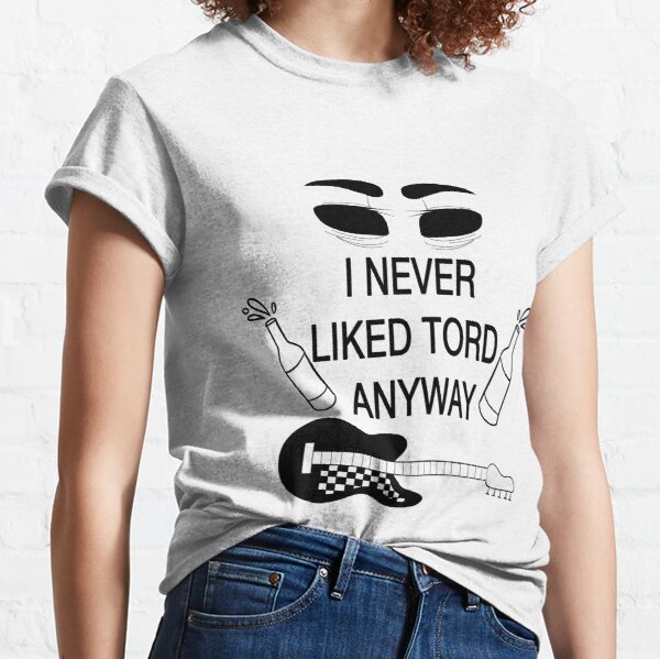 I never liked Tord anyway Classic T-Shirt