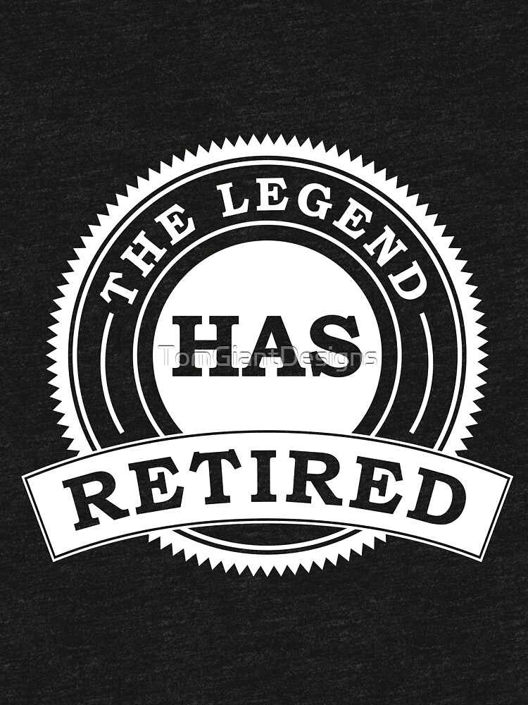 The Legend Retirement by TomGiantDesigns