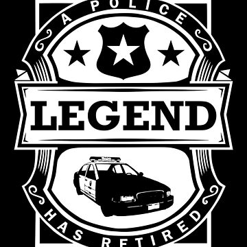 Police Legend Retirement by TomGiantDesigns