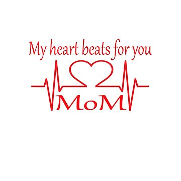 My heart beats for you mom by so2000