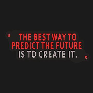 create your future  by nekolaimonev