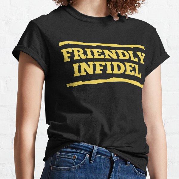 Friendly Infidel Classic T-Shirt