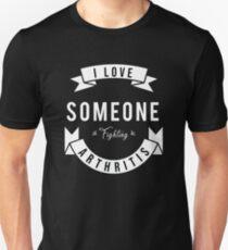 I Love Someone Fighting ARTHRITIS ARTHRITIS Disease Design for Boys Girls and Kids Unisex T-Shirt