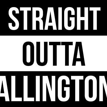 Straight Outta Allington by PPMaidstone
