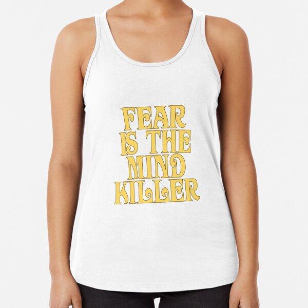 Dune Sticker - Fear is the mind-killer Racerback Tank Top