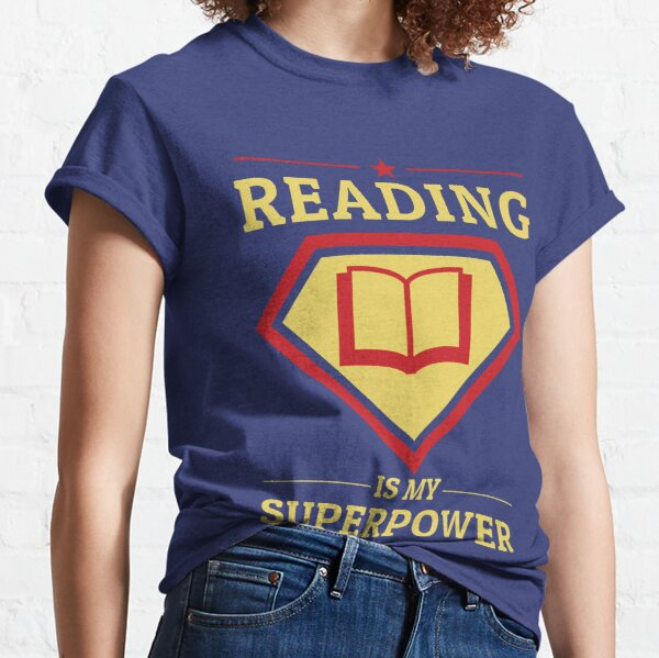 Reading is My SuperPower Classic T-Shirt