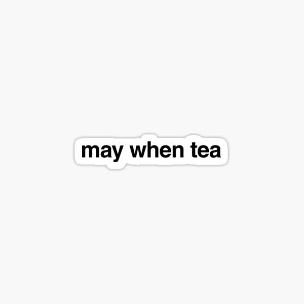 may when tea Sticker