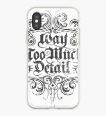 Way Too Much Detail iPhone Case