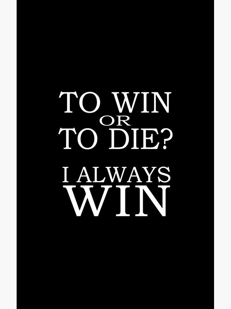 I Always Win by lidimentos