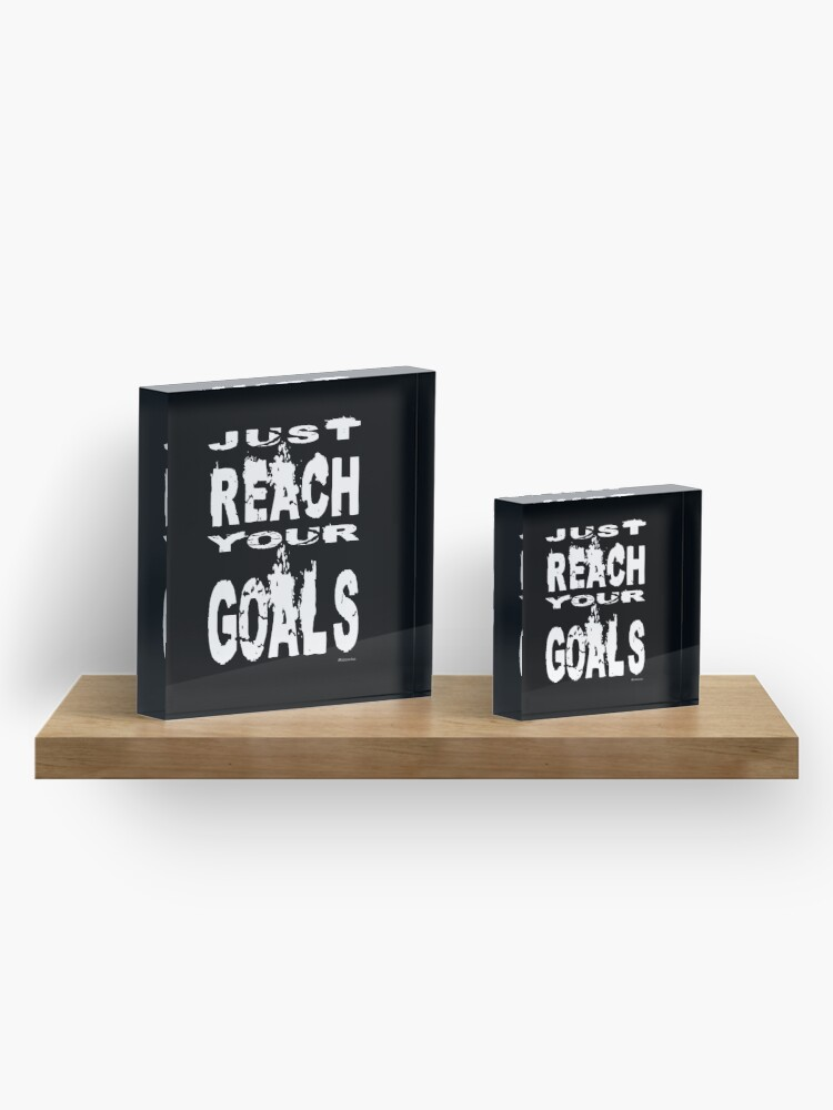 Alternate view of Just reach your goals Acrylic Block