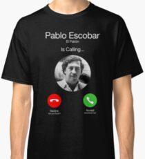 Pablo Escobar Calling Classic T-Shirt