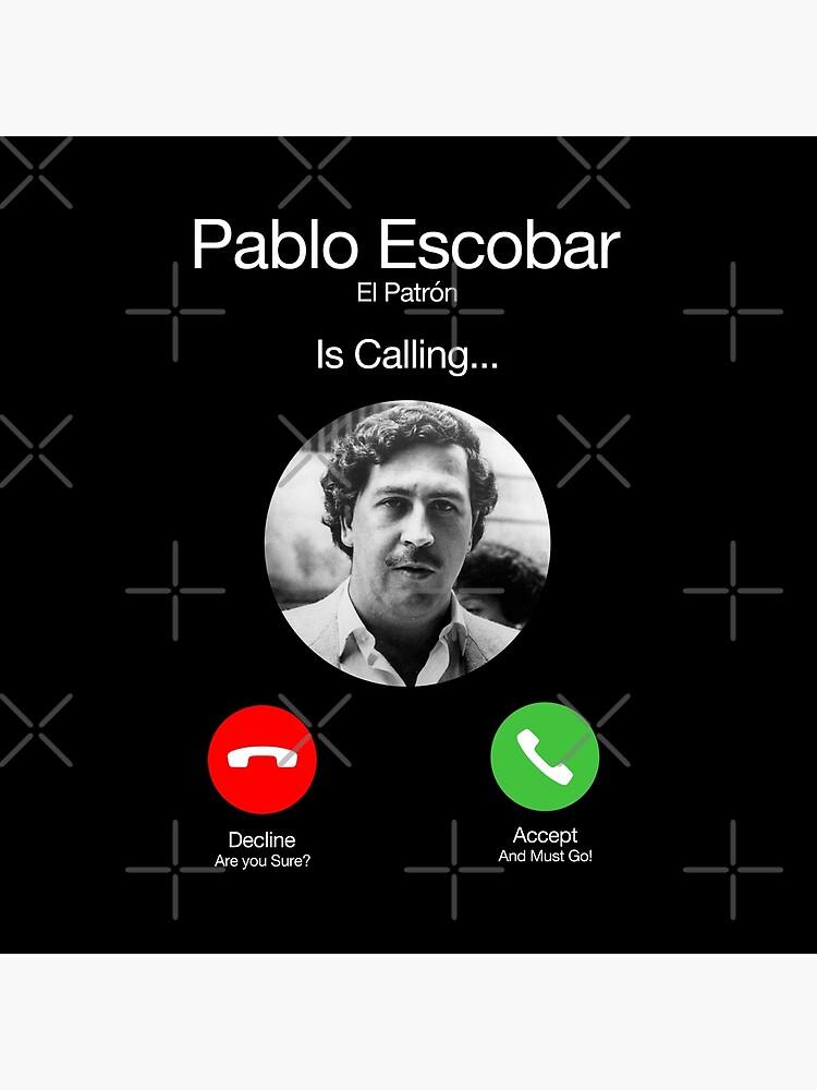 Pablo Escobar Calling by LeoZitro