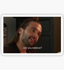 """Can You Believe"", Johnathan from Queer Eye Sticker"