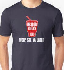 Dumb And Dumber - Big Gulps Huh? Unisex T-Shirt