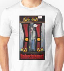 Understatement  Unisex T-Shirt