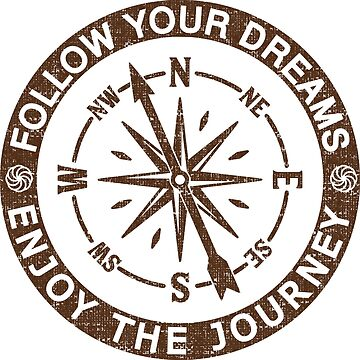 FOLLOW YOUR DREAMS AND ENJOY THE JOURNEY - ADVENTURE SHIRT by NotYourDesign