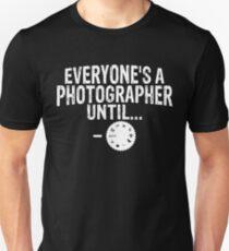 Everyones A Photographer Until  Unisex T-Shirt