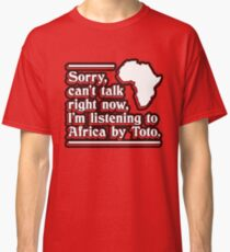 Africa by Toto Classic T-Shirt