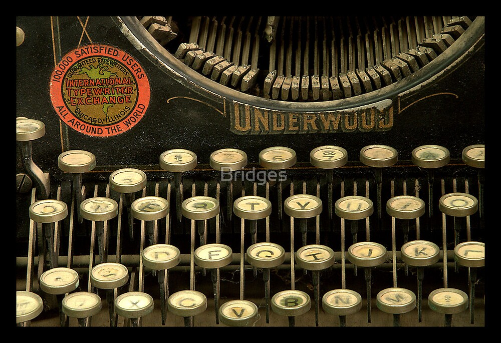 Open message to teenagers and younger:  It's called a typewriter! by Bridges
