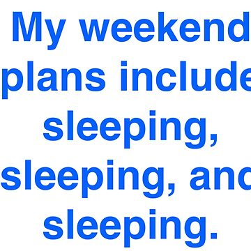 Weekend Plans by Ziona