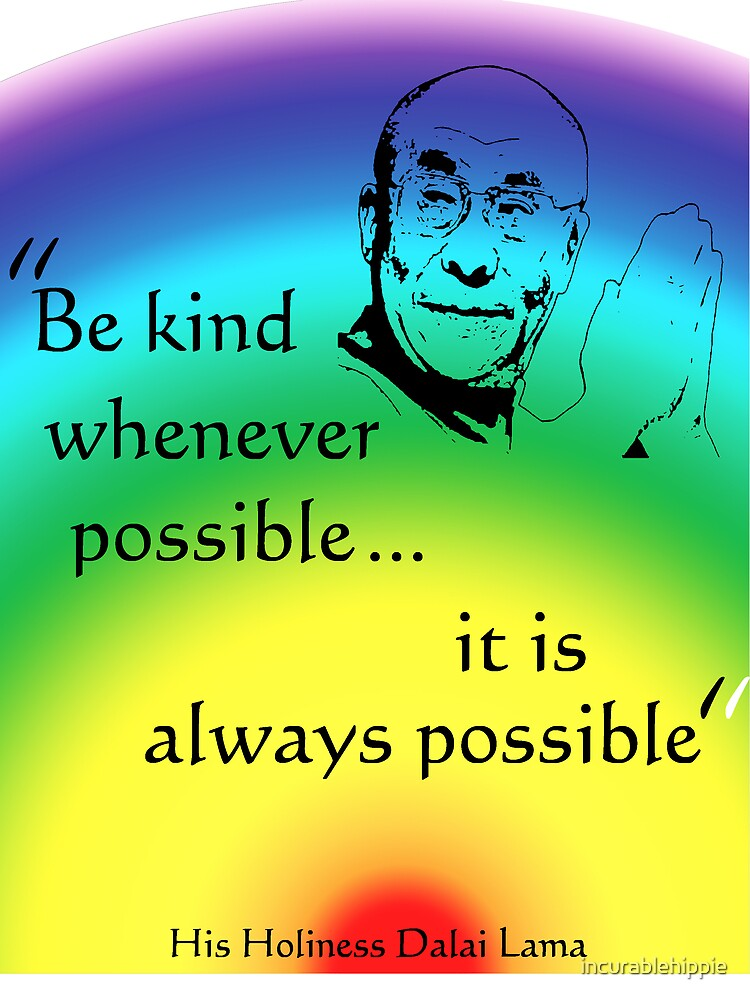 Dalai Lama: Be Kind - Rainbow Background by incurablehippie