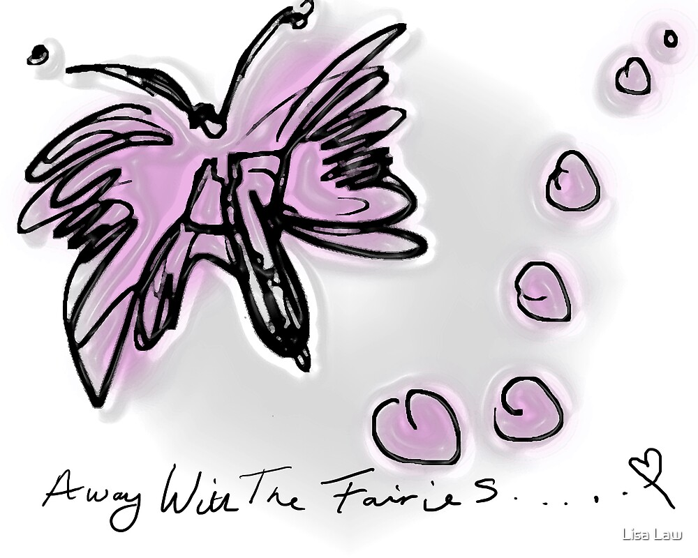 Away with the fairies! by Lisa Brower